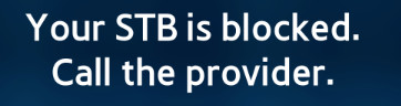 SMART STB :YOUR STB IS BLOCKED CALL THE PROVIDER