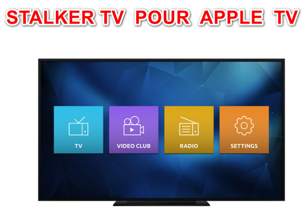 APPLE TV  : STALKER TV  POUR  APPLE  TV