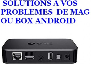 SOLUTIONS A VOS PROBLEMES DE BOX ANDROID  OU MAG